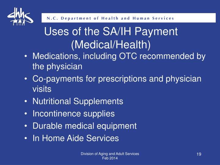 Uses of the SA/IH Payment (Medical/Health)