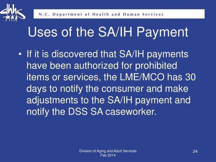 Uses of the SA/IH Payment