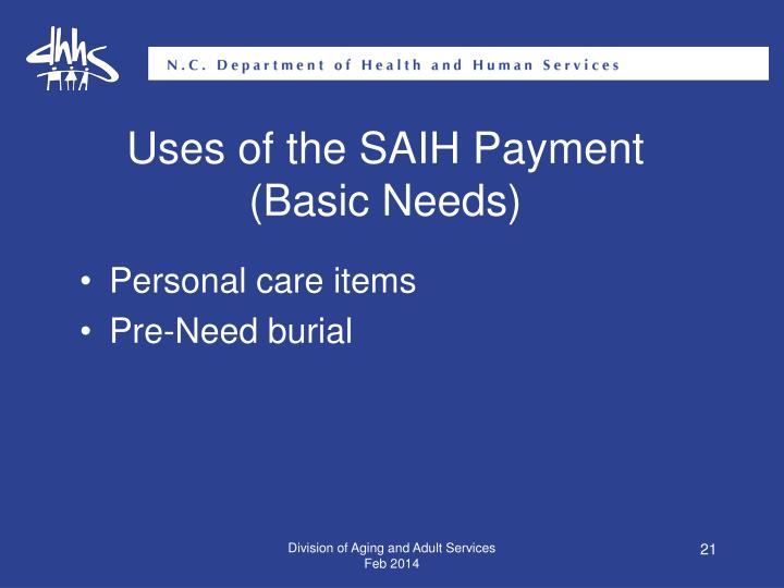 Uses of the SAIH Payment