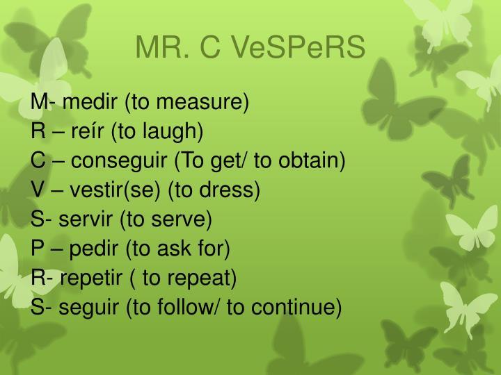 MR. C VeSPeRS
