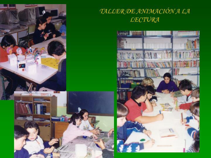 TALLER DE ANIMACIÓN A LA LECTURA