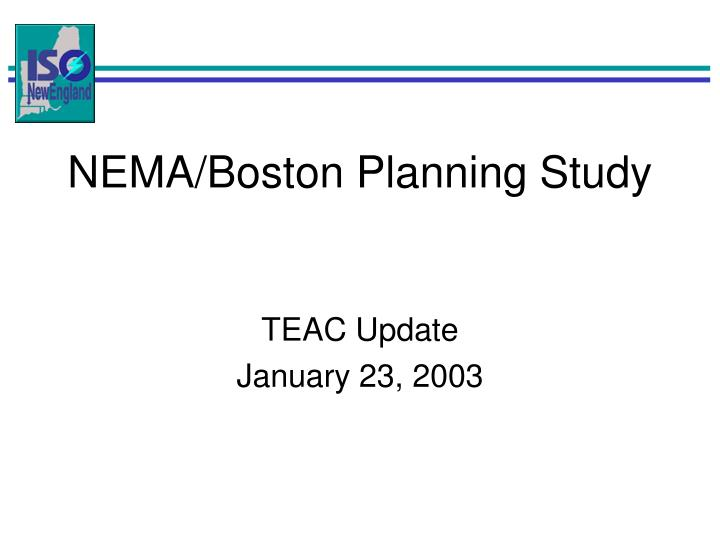 NEMA/Boston Planning Study
