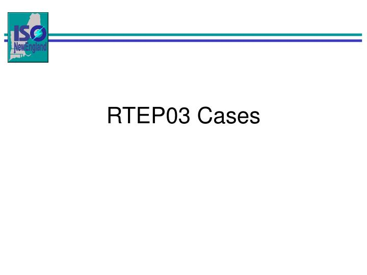 RTEP03 Cases