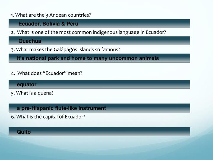 1. What are the 3 Andean countries?