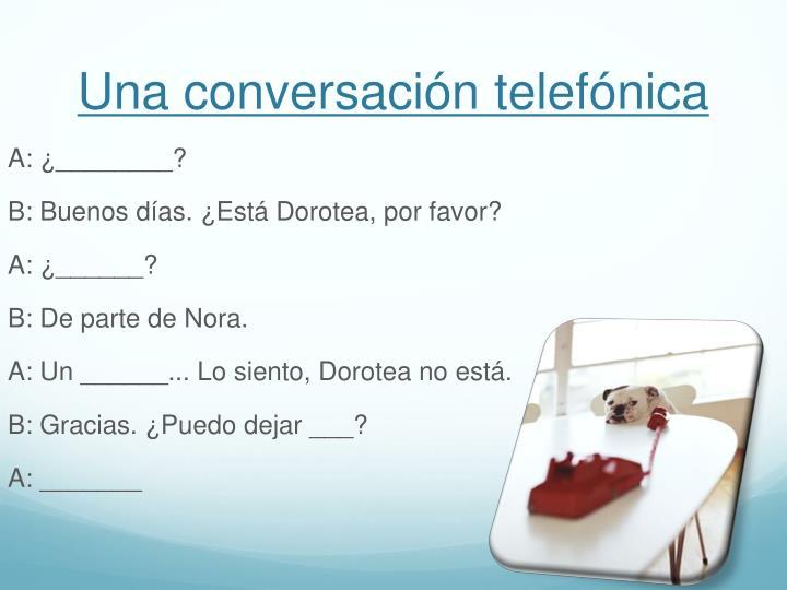 Una conversación telefónica