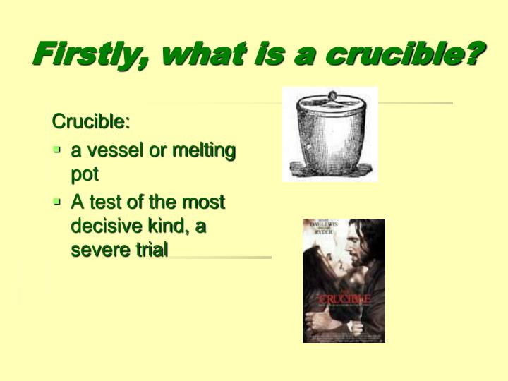 Firstly, what is a crucible?