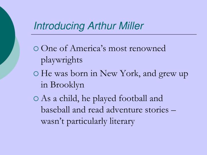 Introducing Arthur Miller