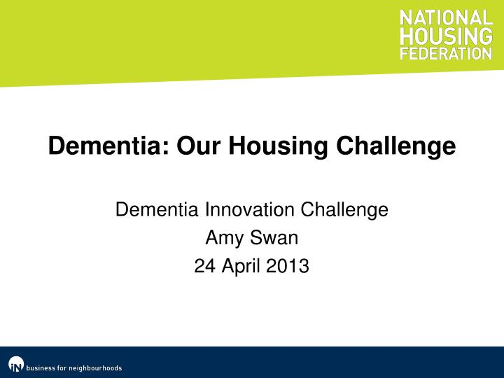 Dementia: Our Housing Challenge
