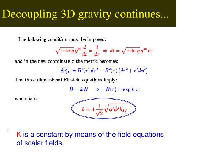 Decoupling 3D gravity continues...