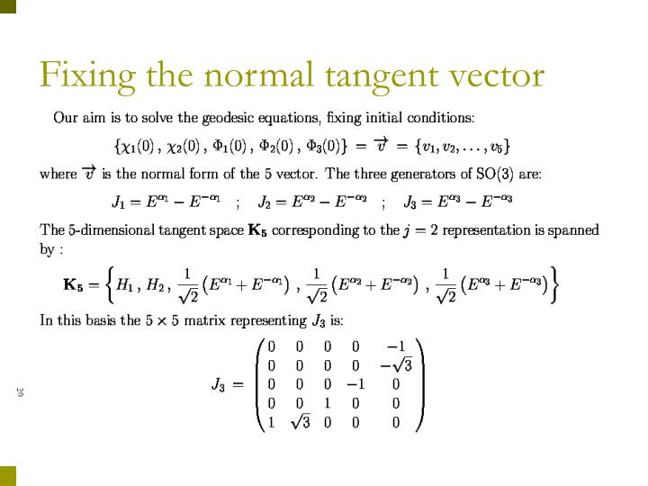 Fixing the normal tangent vector
