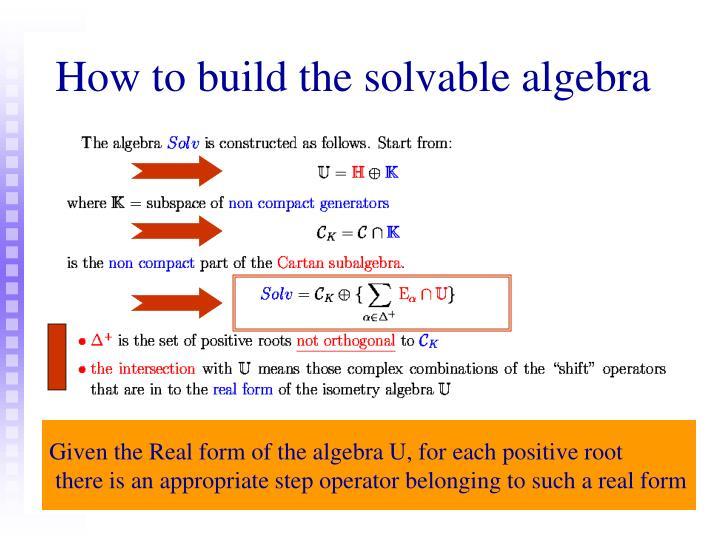How to build the solvable algebra