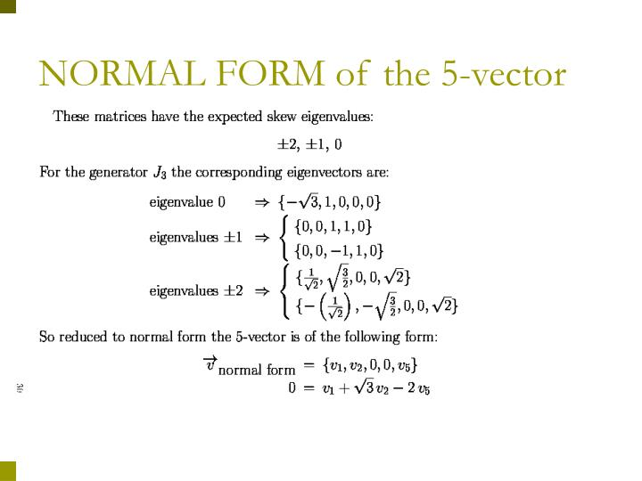NORMAL FORM of the 5-vector