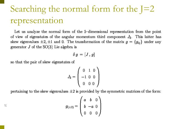 Searching the normal form for the J=2 representation