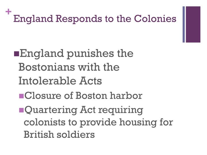 England Responds to the Colonies