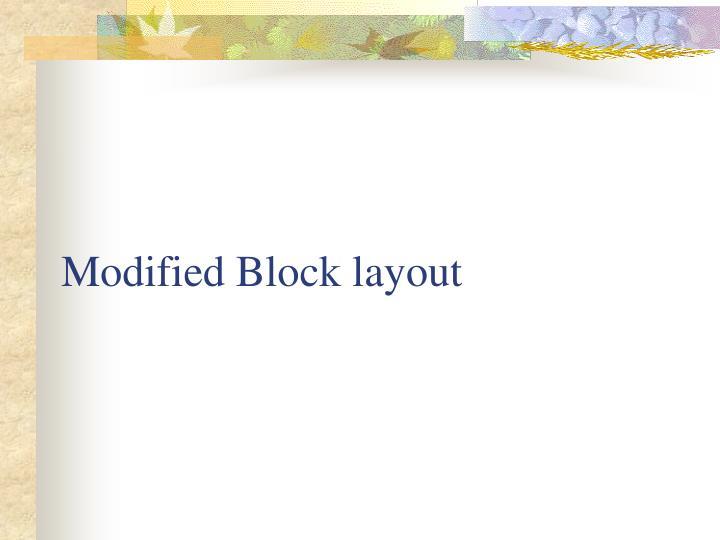 Modified Block layout