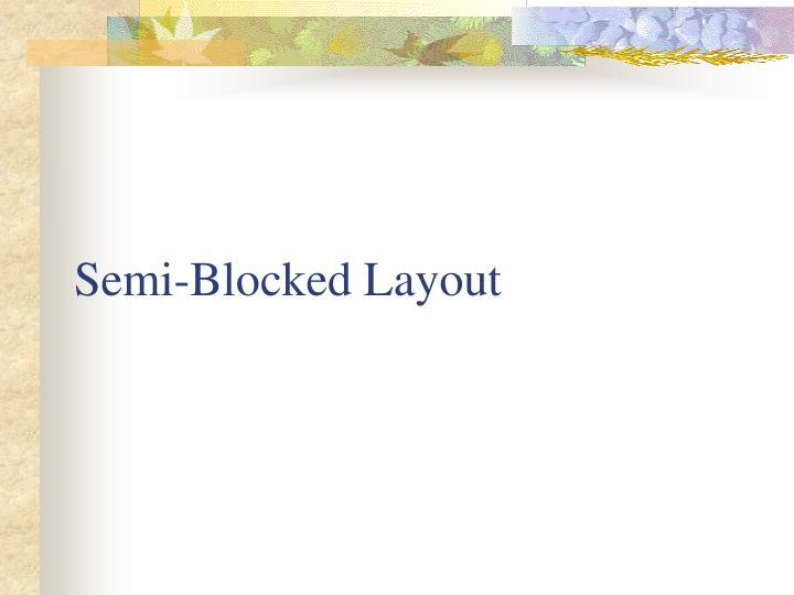 Semi-Blocked Layout