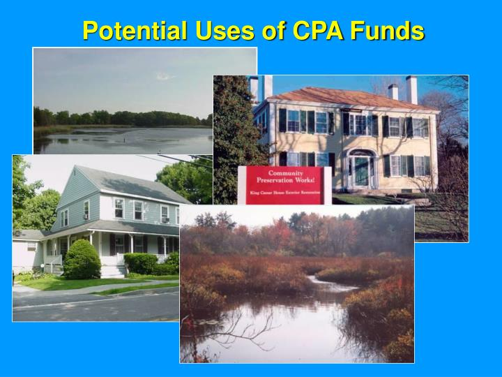 Potential Uses of CPA Funds