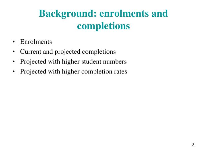 Background enrolments and completions