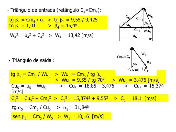 - Triângulo de entrada (retângulo C