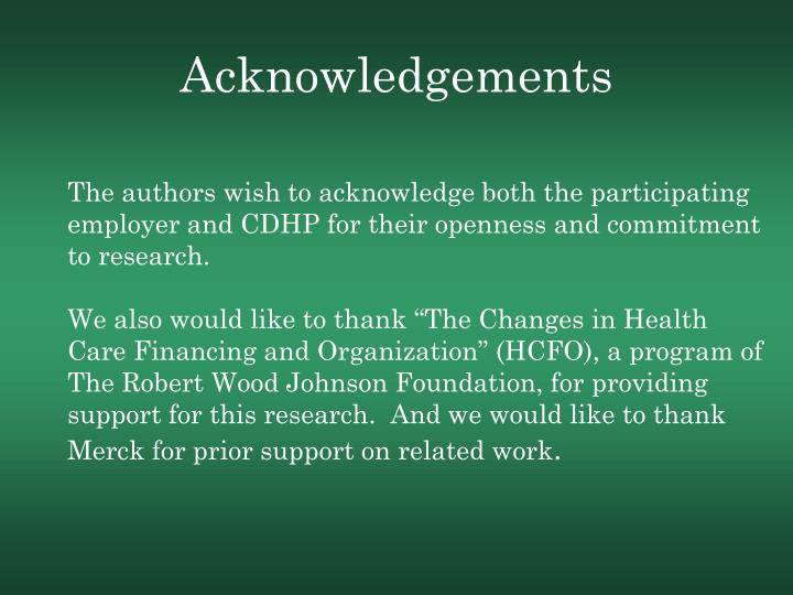 The authors wish to acknowledge both the participating employer and CDHP for their openness and commitment to research.