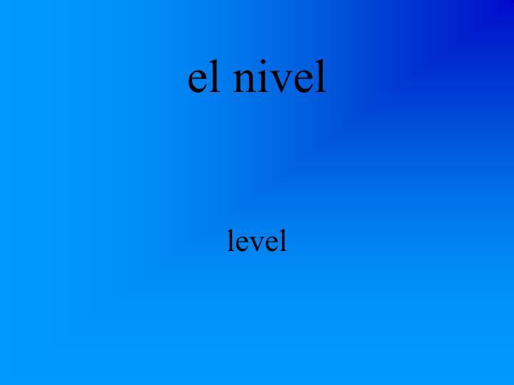 el nivel