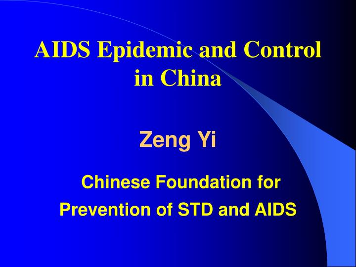 AIDS Epidemic and Control in China