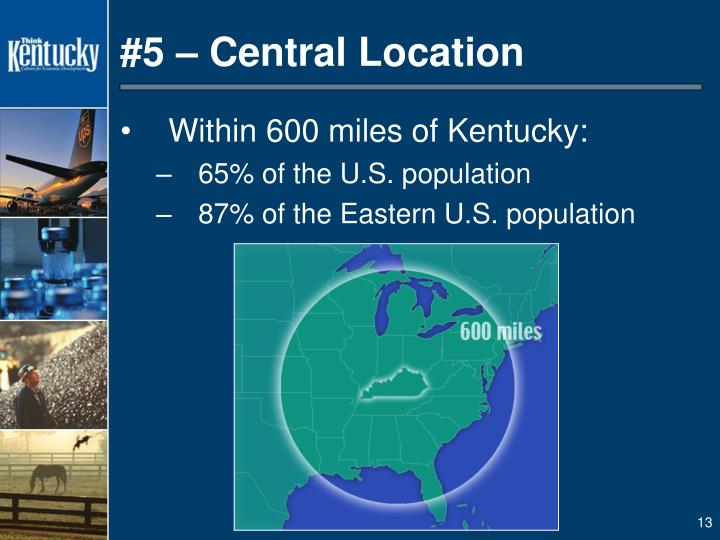 #5 – Central Location