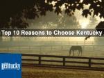 top 10 reasons to choose kentucky