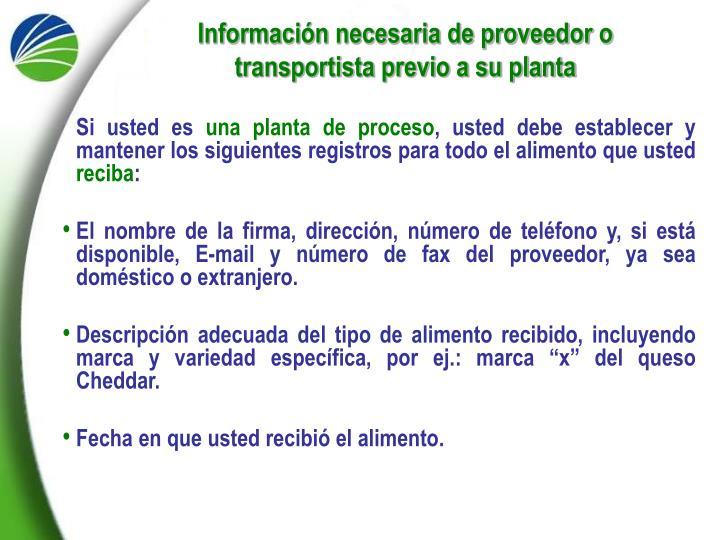 Información necesaria de proveedor o transportista previo a su planta