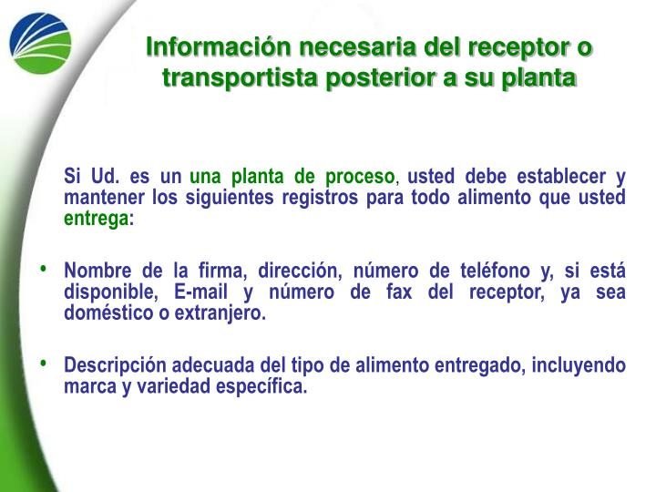 Información necesaria del receptor o transportista posterior a su planta