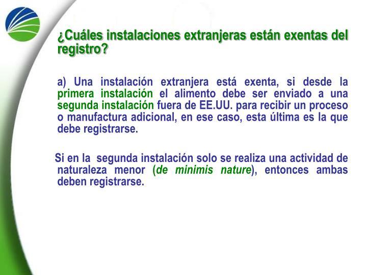 ¿Cuáles instalaciones extranjeras están exentas del registro?
