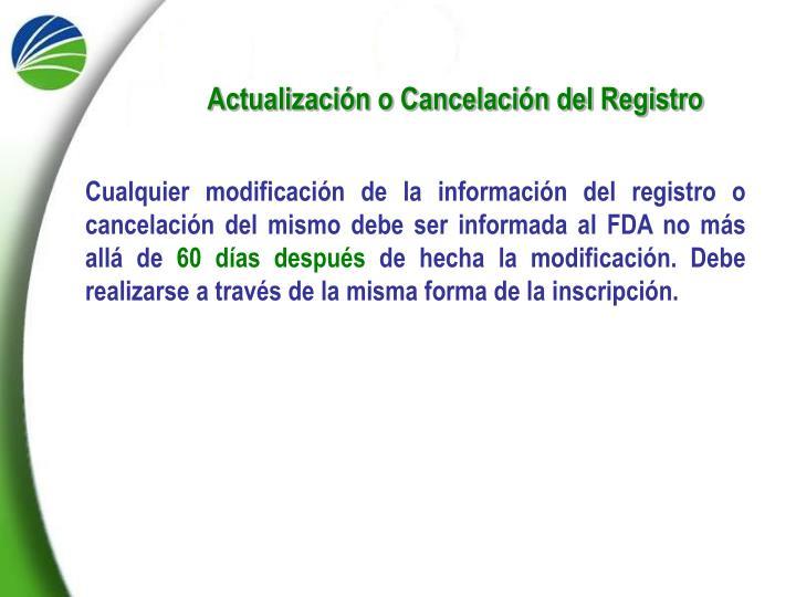 Actualización o Cancelación del Registro