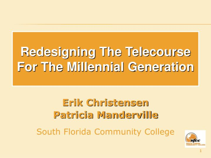 redesigning the telecourse for the millennial generation
