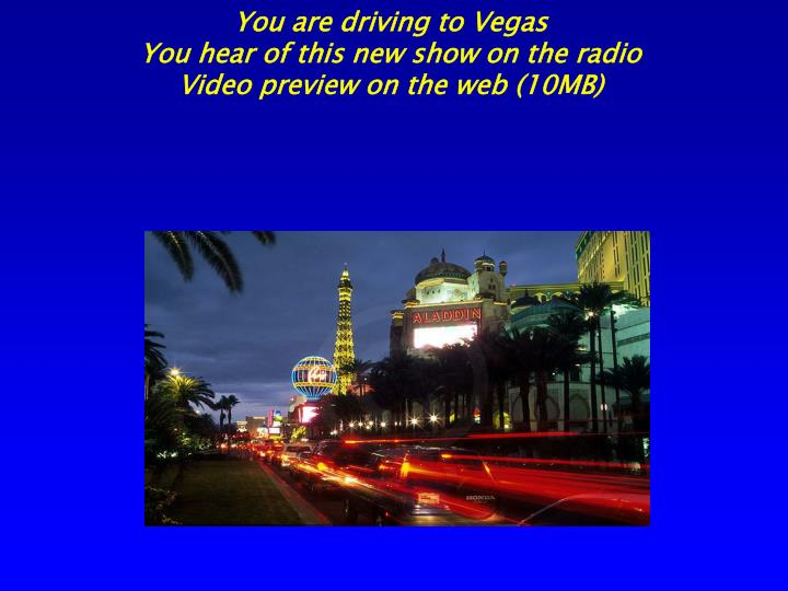 You are driving to Vegas