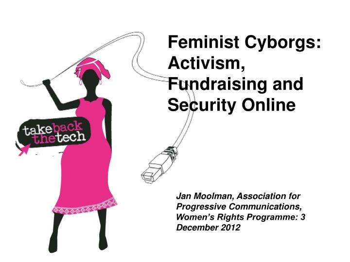 Feminist Cyborgs: Activism, Fundraising and Security Online