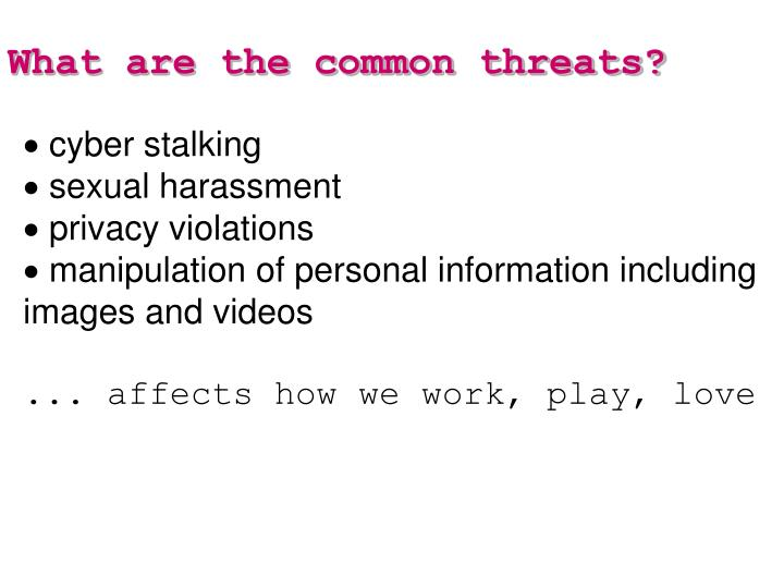 What are the common threats?