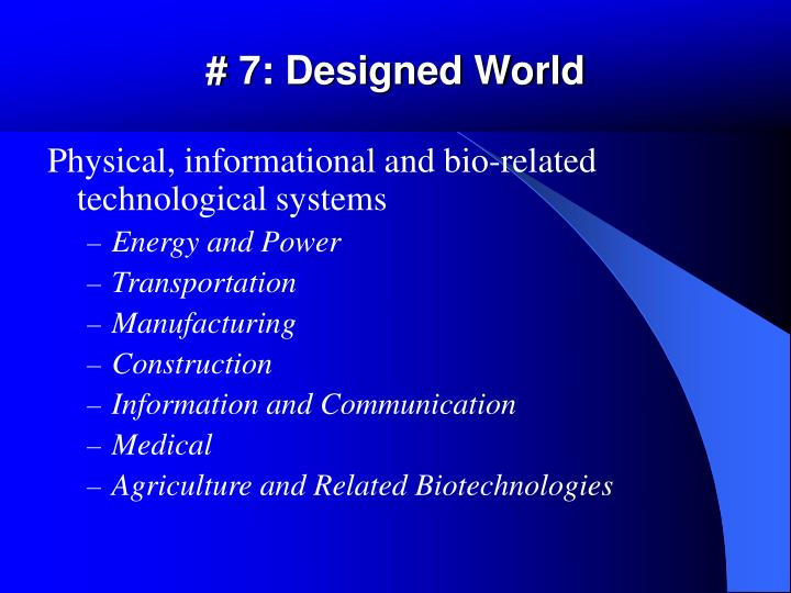 # 7: Designed World