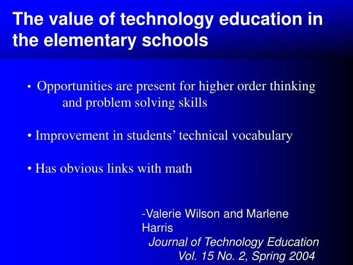 The value of technology education in the elementary schools
