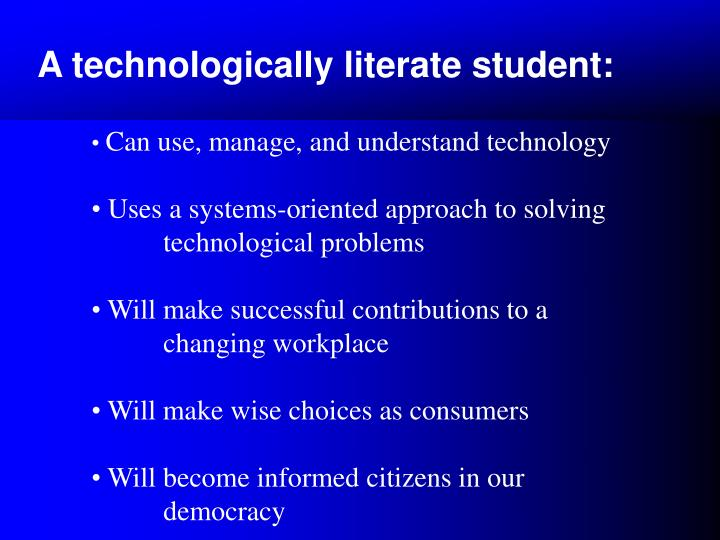 A technologically literate student: