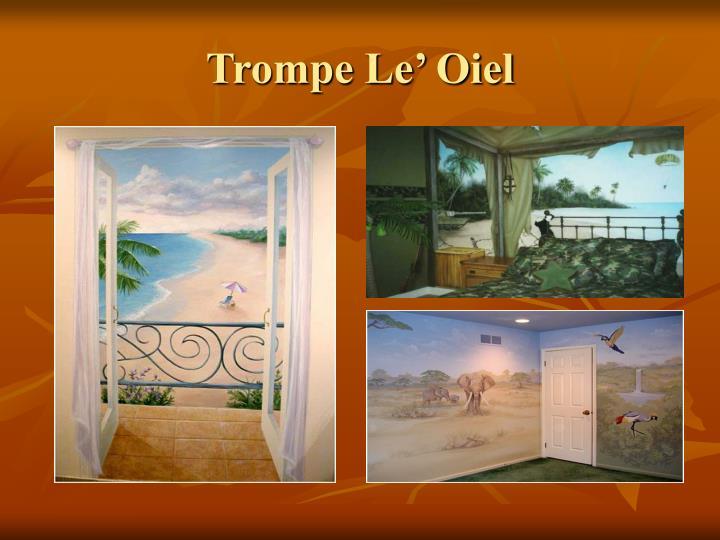 Trompe Le' Oiel