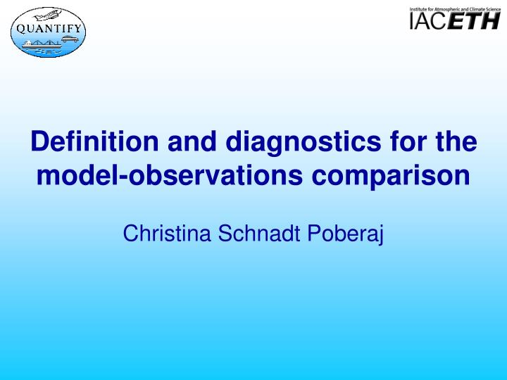 Definition and diagnostics for the model observations comparison