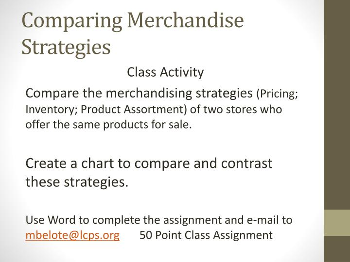 Comparing Merchandise Strategies