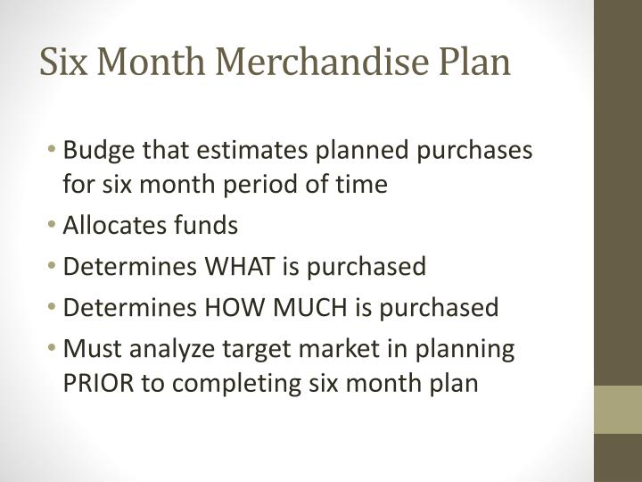 Six Month Merchandise Plan
