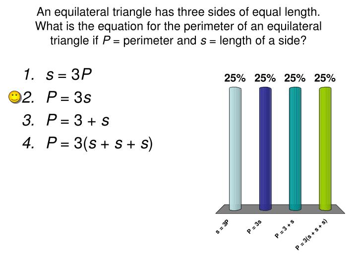 An equilateral triangle has three sides of equal length. What is the equation for the perimeter of an equilateral triangle if