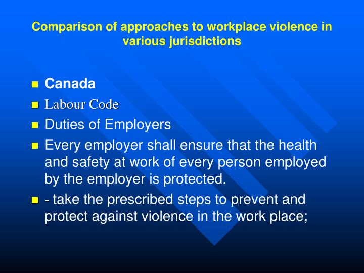 Comparison of approaches to workplace violence in various jurisdictions