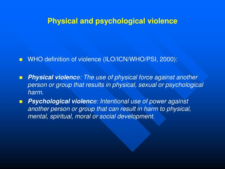 Physical and psychological violence