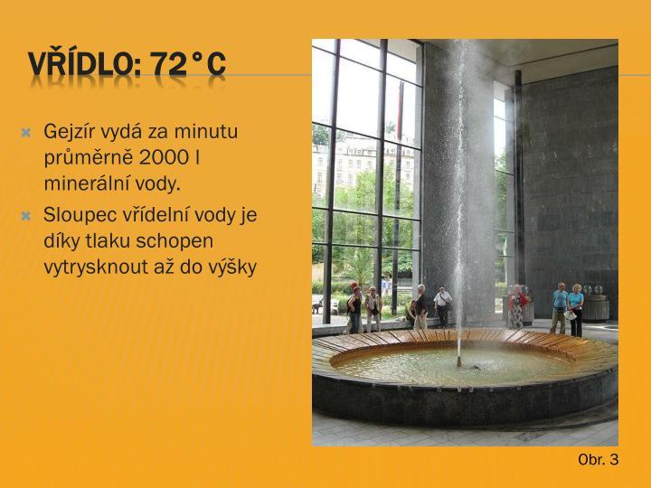 Vřídlo: 72°C