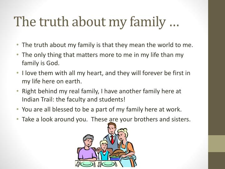 The truth about my family …