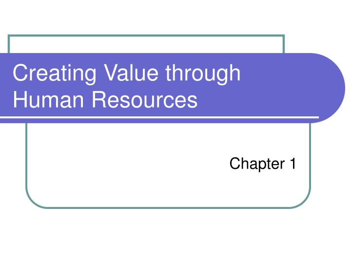 Creating Value through Human Resources