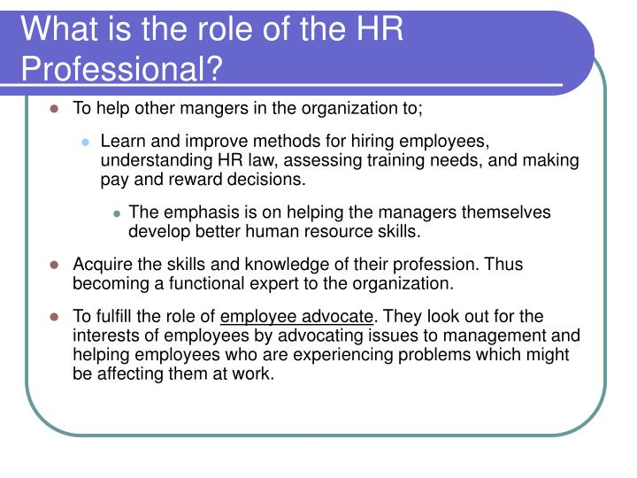 What is the role of the HR Professional?